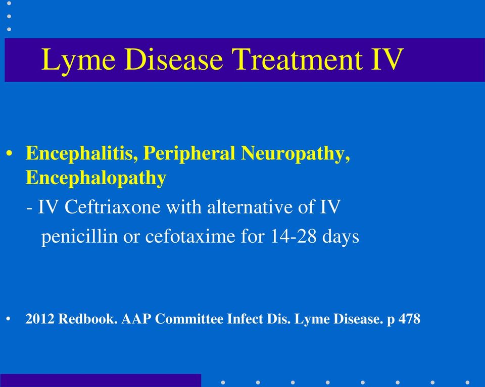 alternative of IV penicillin or cefotaxime for 14-28
