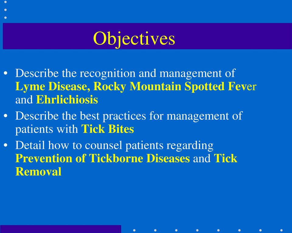 practices for management of patients with Tick Bites Detail how to