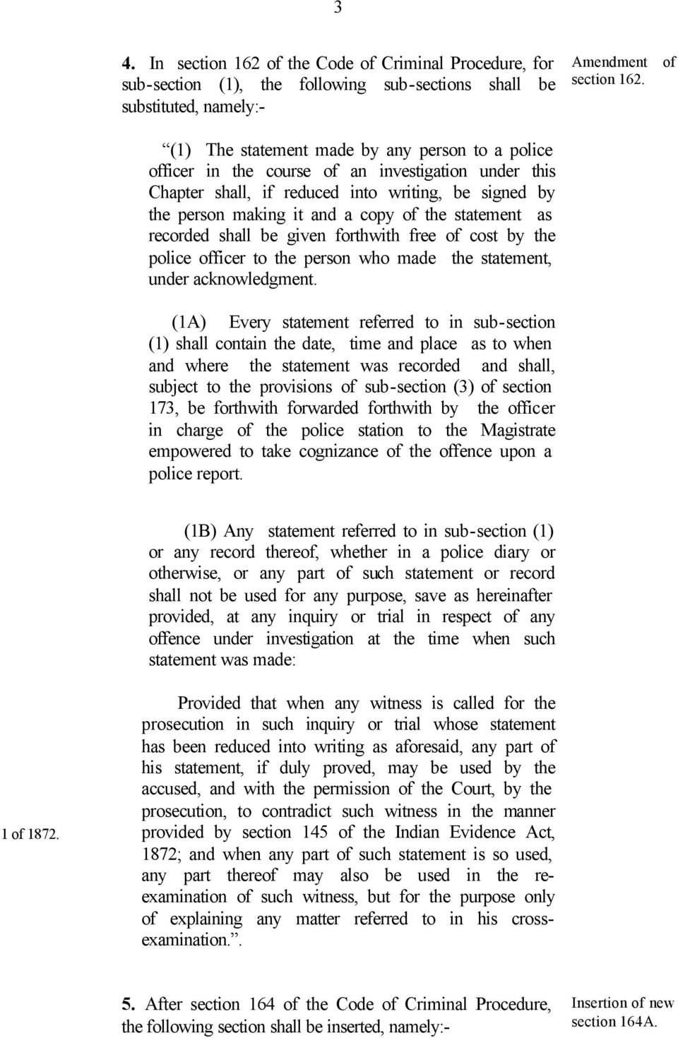 statement as recorded shall be given forthwith free of cost by the police officer to the person who made the statement, under acknowledgment.