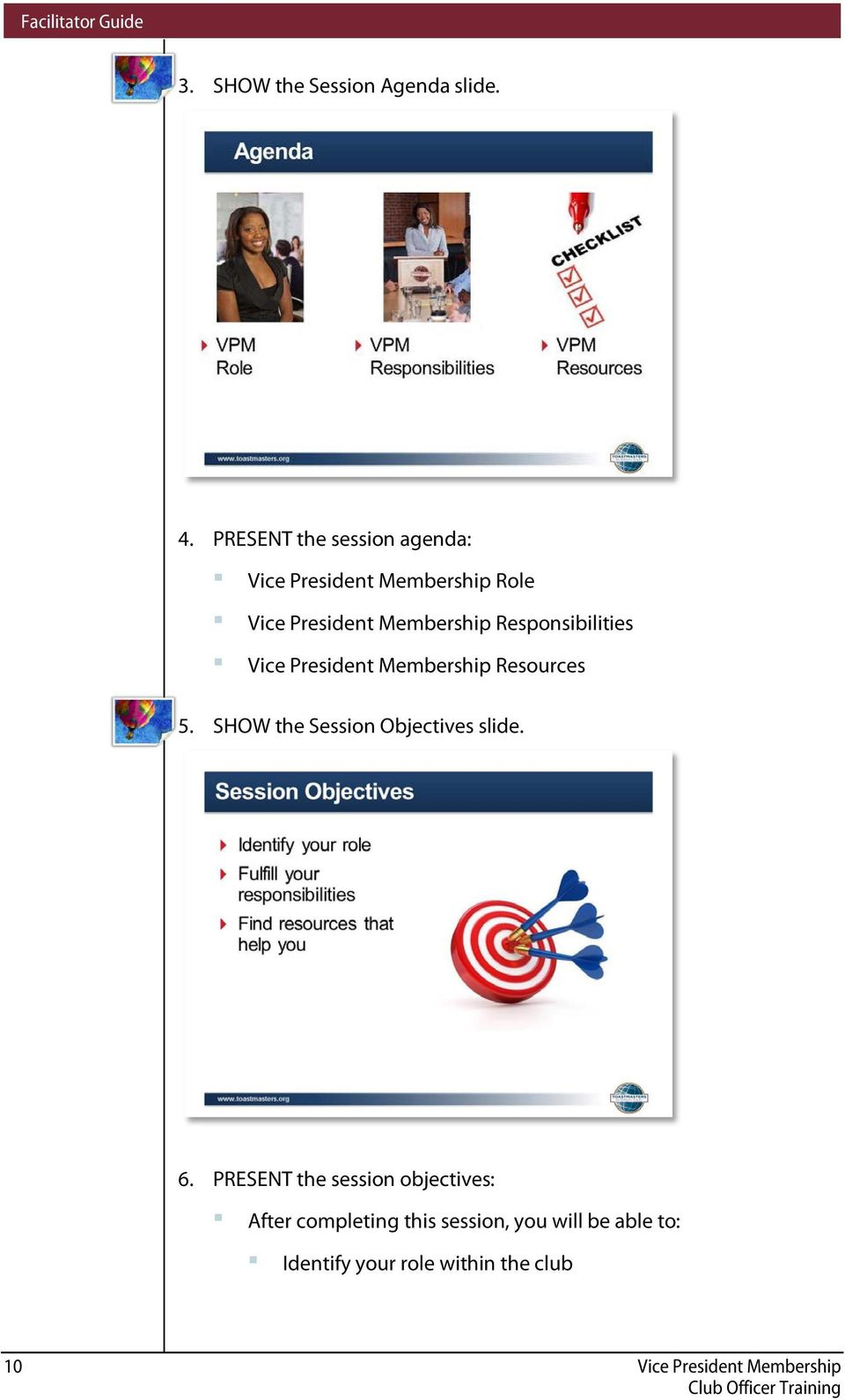 Responsibilities Vice President Membership Resources 5. SHOW the Session Objectives slide.