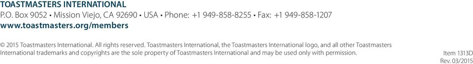 Toastmasters International, the Toastmasters International logo, and all other Toastmasters International
