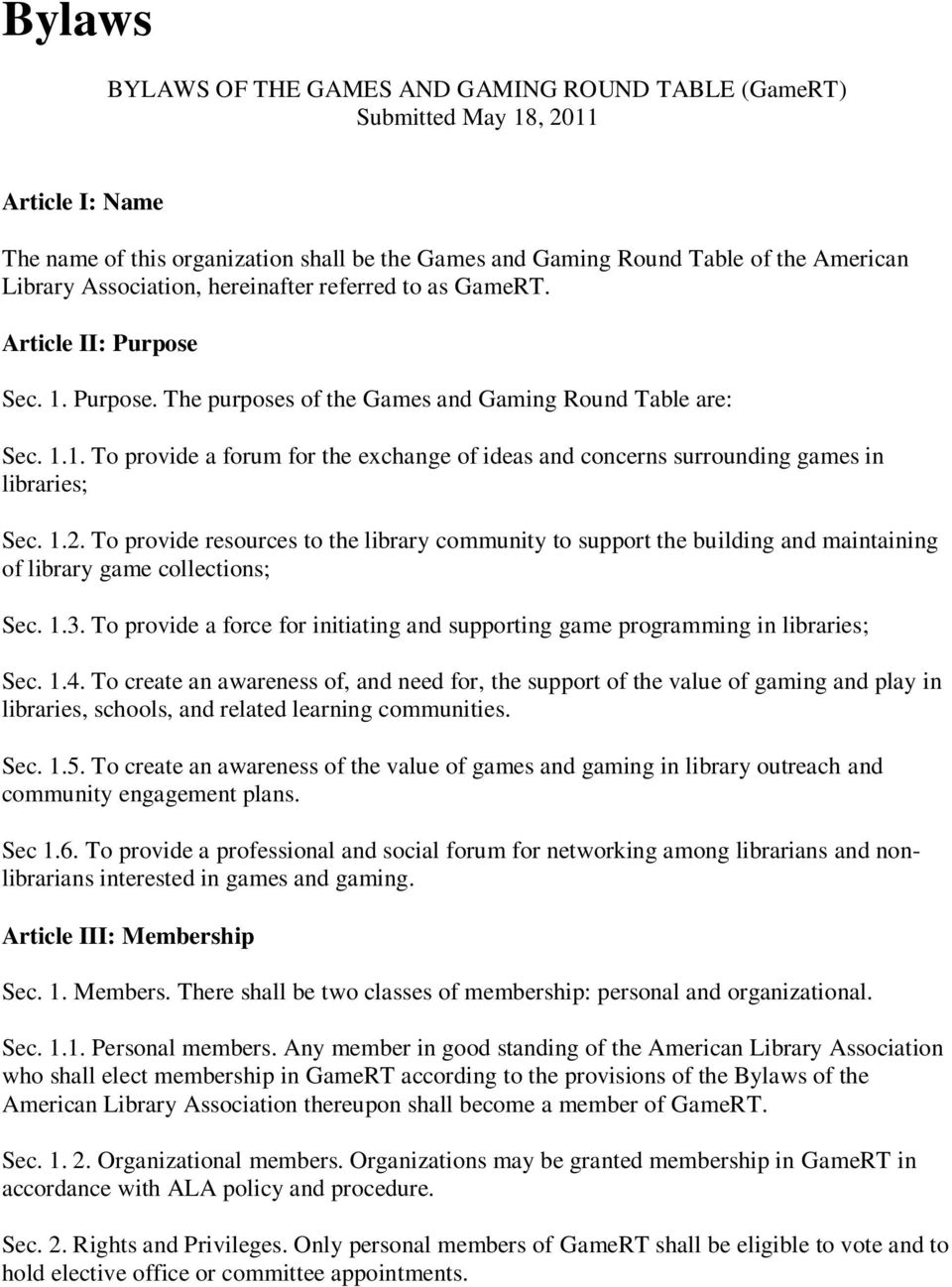 1.2. To provide resources to the library community to support the building and maintaining of library game collections; Sec. 1.3.