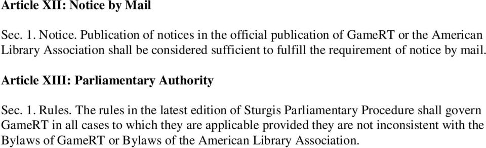 Publication of notices in the official publication of GameRT or the American Library Association shall be considered