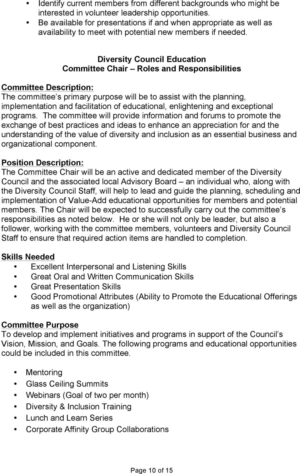 Diversity Council Education Committee Chair Roles and Responsibilities Committee Description: The committee s primary purpose will be to assist with the planning, implementation and facilitation of