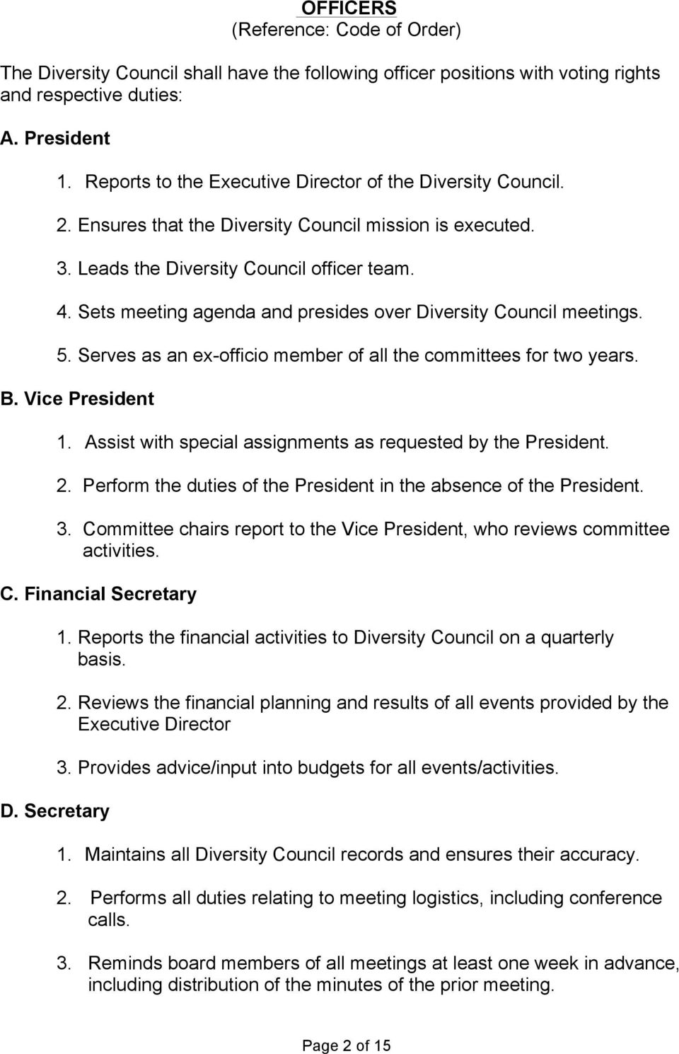 Sets meeting agenda and presides over Diversity Council meetings. 5. Serves as an ex-officio member of all the committees for two years. B. Vice President 1.