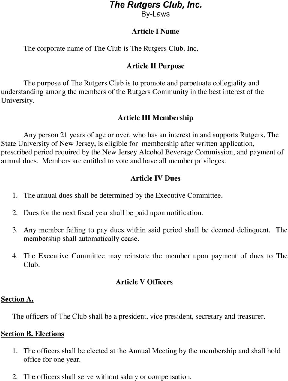 Article III Membership Any person 21 years of age or over, who has an interest in and supports Rutgers, The State University of New Jersey, is eligible for membership after written application,