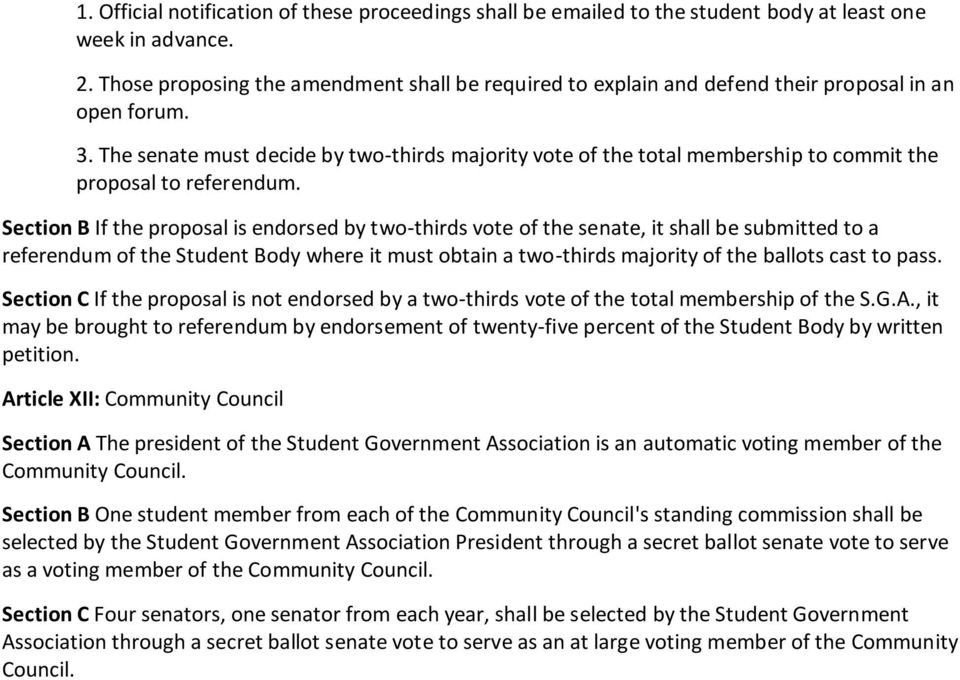 The senate must decide by two-thirds majority vote of the total membership to commit the proposal to referendum.