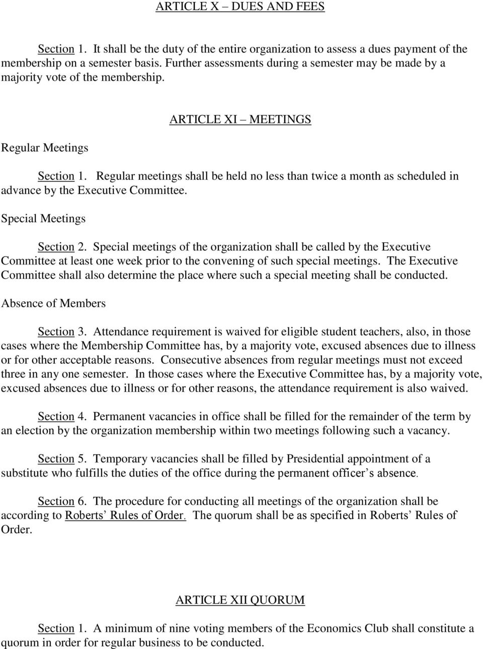 Regular meetings shall be held no less than twice a month as scheduled in advance by the Executive Committee. Special Meetings Section 2.