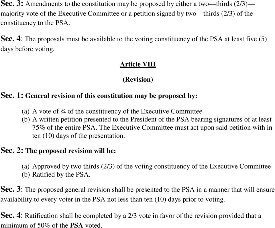 1: General revision of this constitution may be proposed by: (a) A vote of ¾ of the constituency of the Executive Committee (b) A written petition presented to the President of the PSA bearing