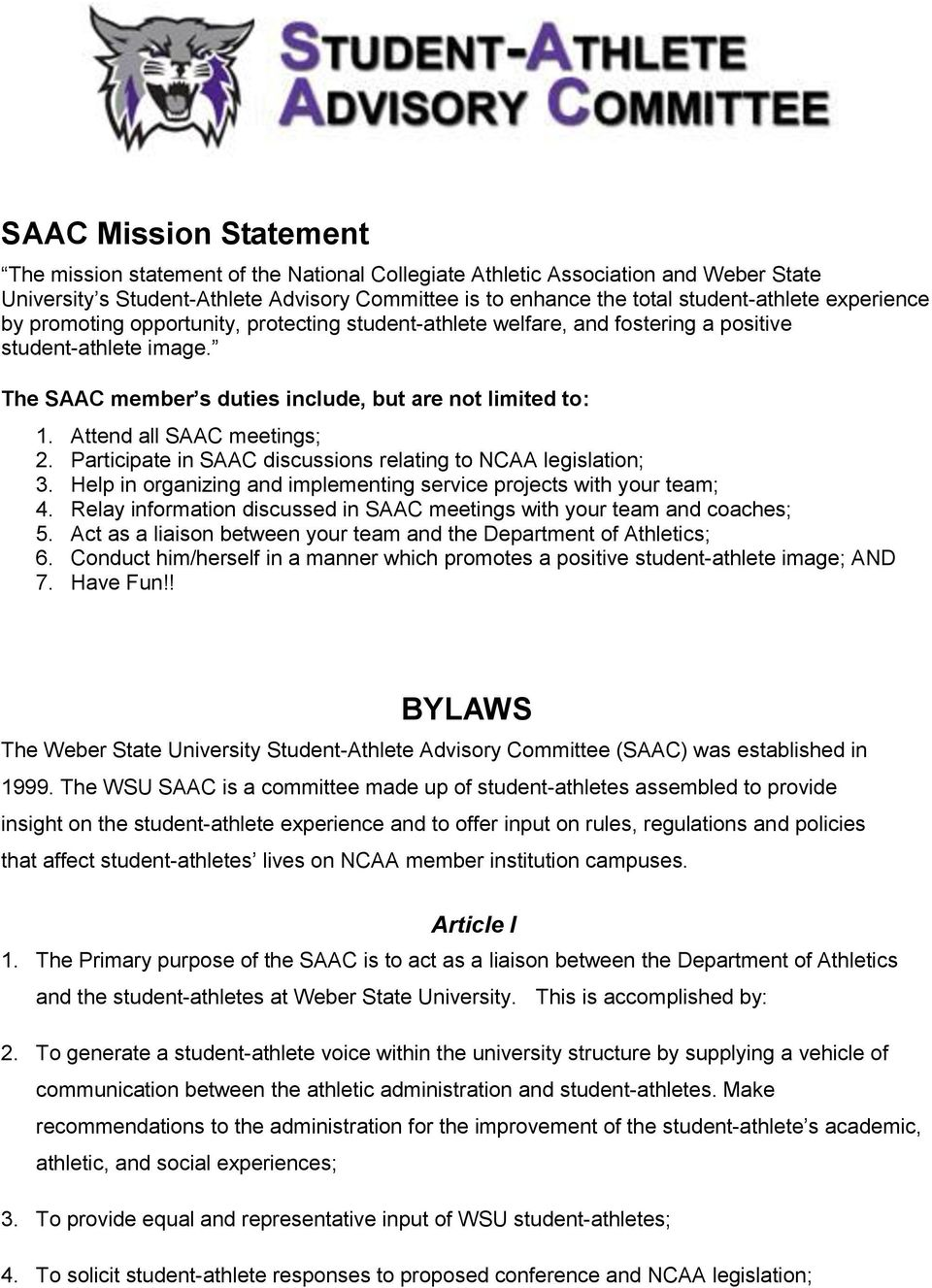 Attend all SAAC meetings; 2. Participate in SAAC discussions relating to NCAA legislation; 3. Help in organizing and implementing service projects with your team; 4.