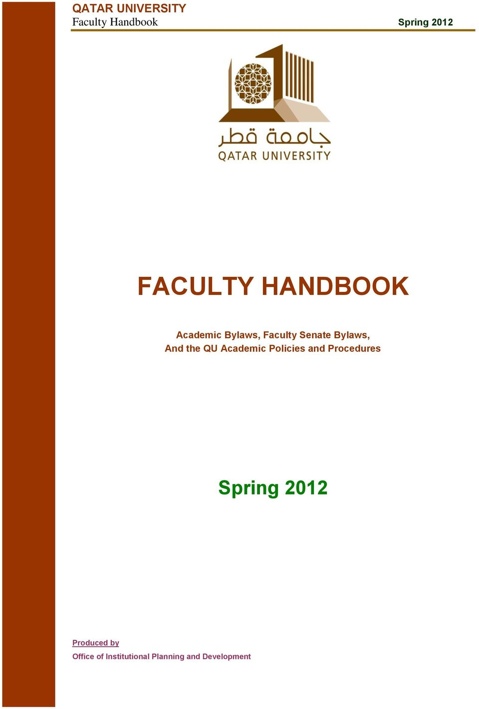 staff handbook 2012 I have read and understand the policy and procedures outlined in the montana tech faculty & staff handbook issued march 2012 please return this signature page 30 days from receiving the faculty & staff handbook this signature page will be kept in the personnel office employee signature date print name.