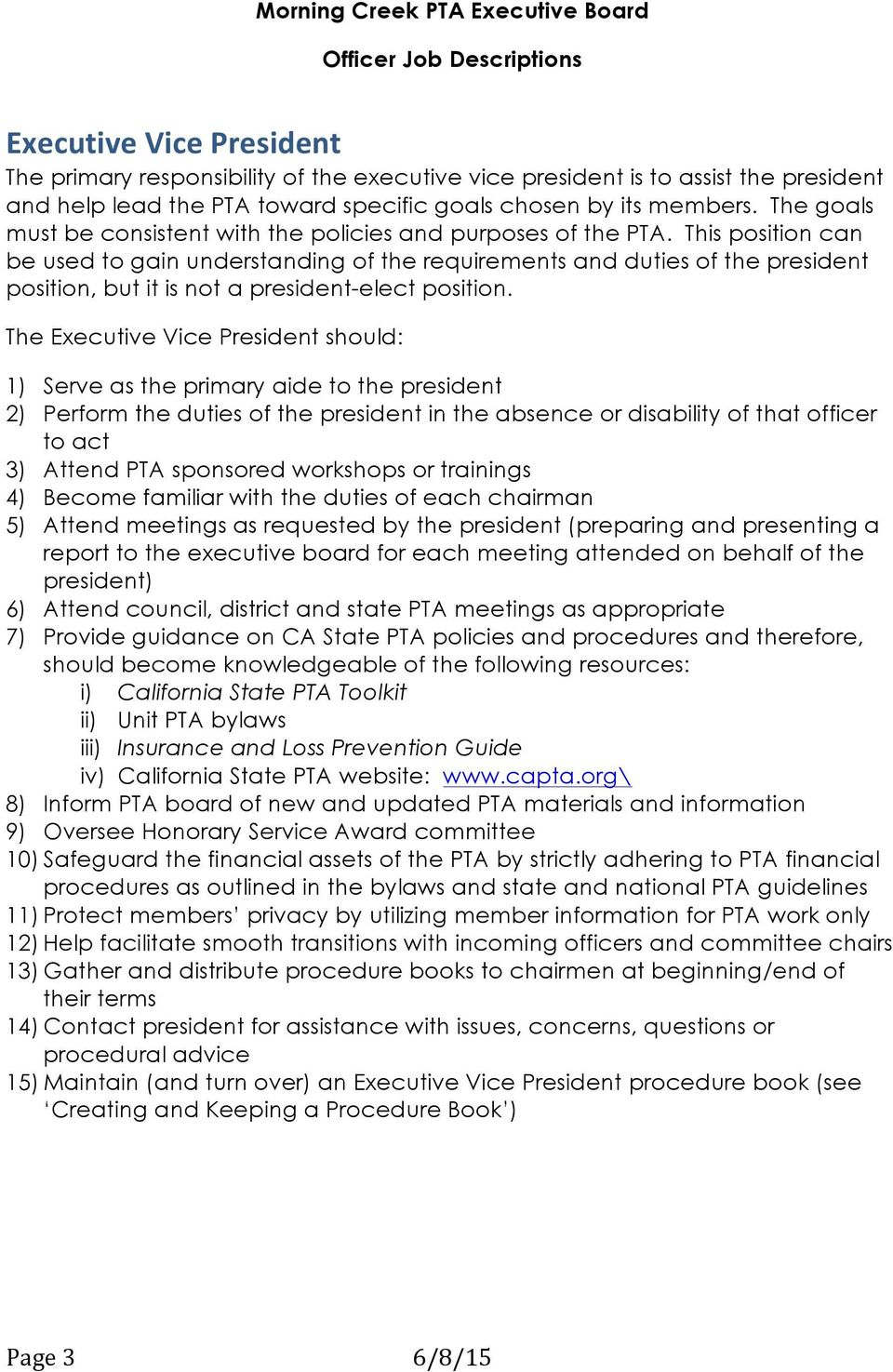 This position can be used to gain understanding of the requirements and duties of the president position, but it is not a president-elect position.