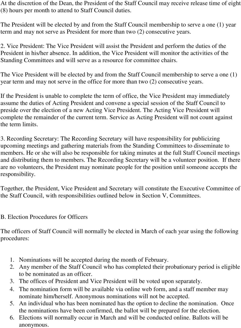Vice President: The Vice President will assist the President and perform the duties of the President in his/her absence.