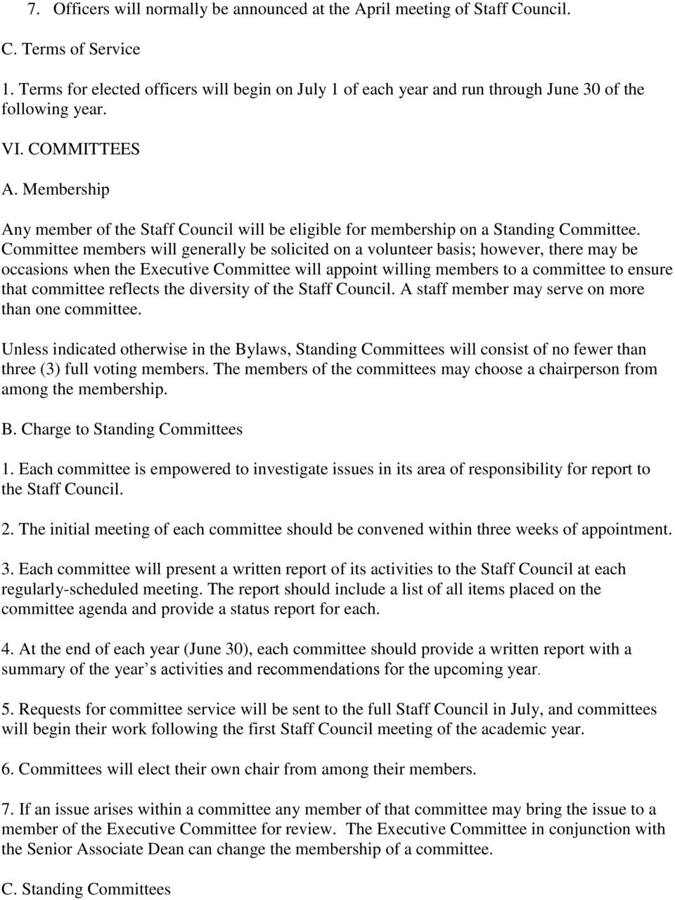 Membership Any member of the Staff Council will be eligible for membership on a Standing Committee.