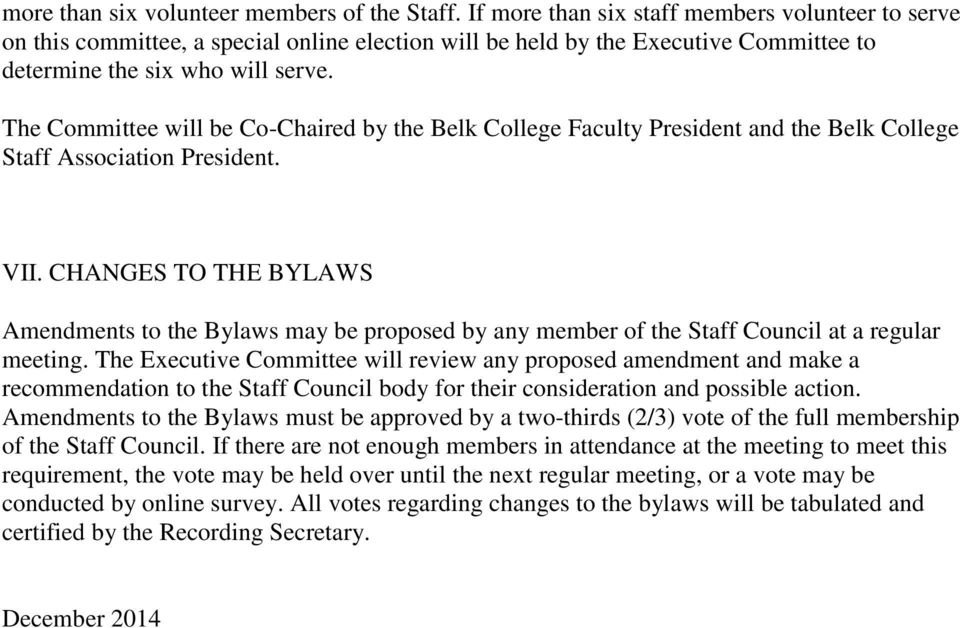 The Committee will be Co-Chaired by the Belk College Faculty President and the Belk College Staff Association President. VII.