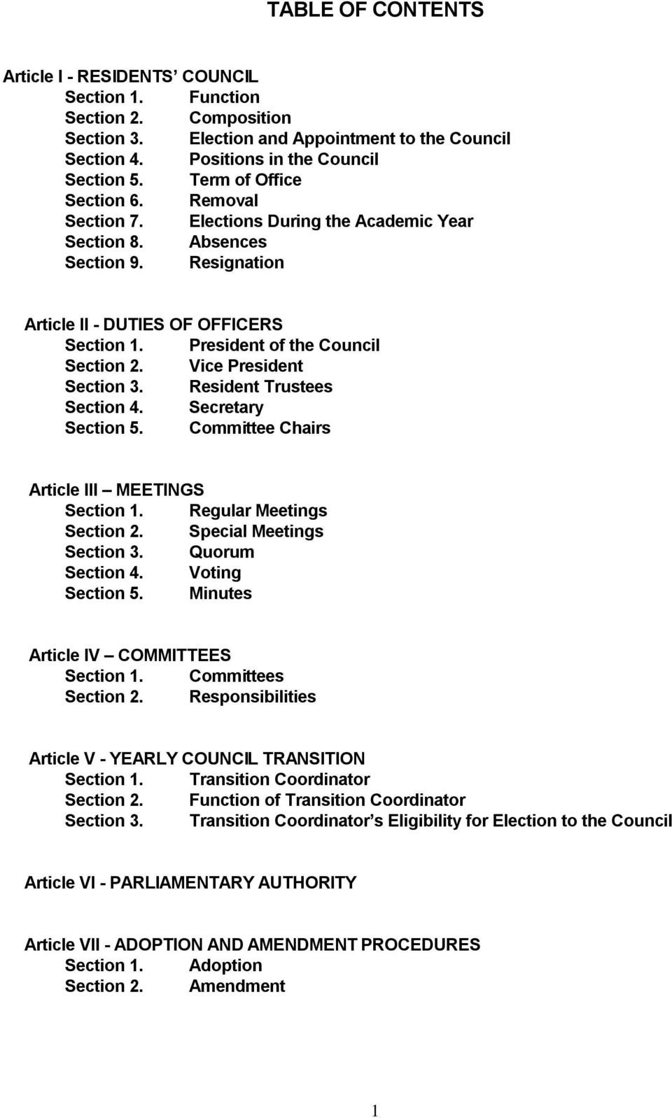 President of the Council Section 2. Vice President Section 3. Resident Trustees Section 4. Secretary Section 5. Committee Chairs Article III MEETINGS Section 1. Regular Meetings Section 2.
