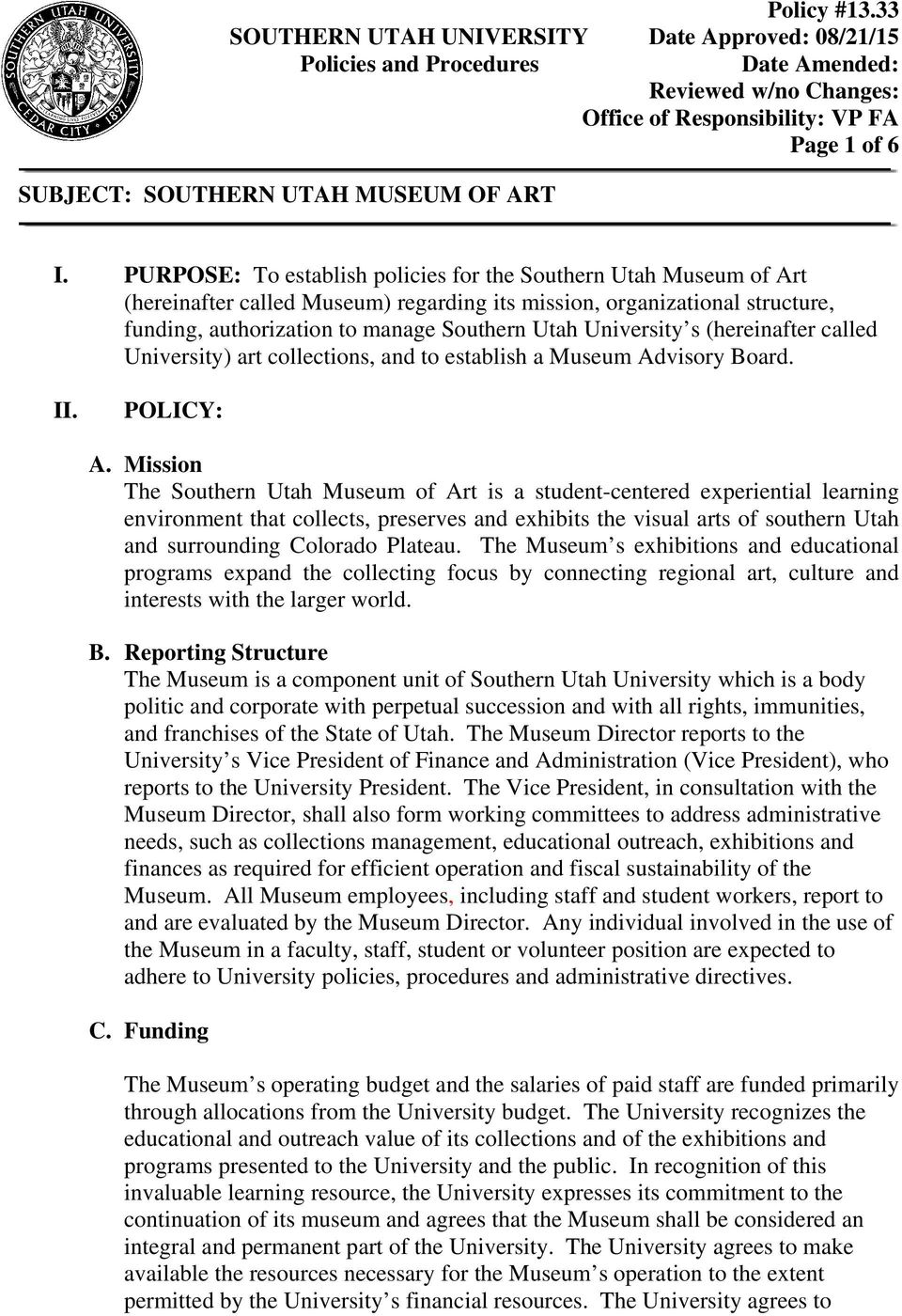 University s (hereinafter called University) art collections, and to establish a Museum Advisory Board. II. POLICY: A.