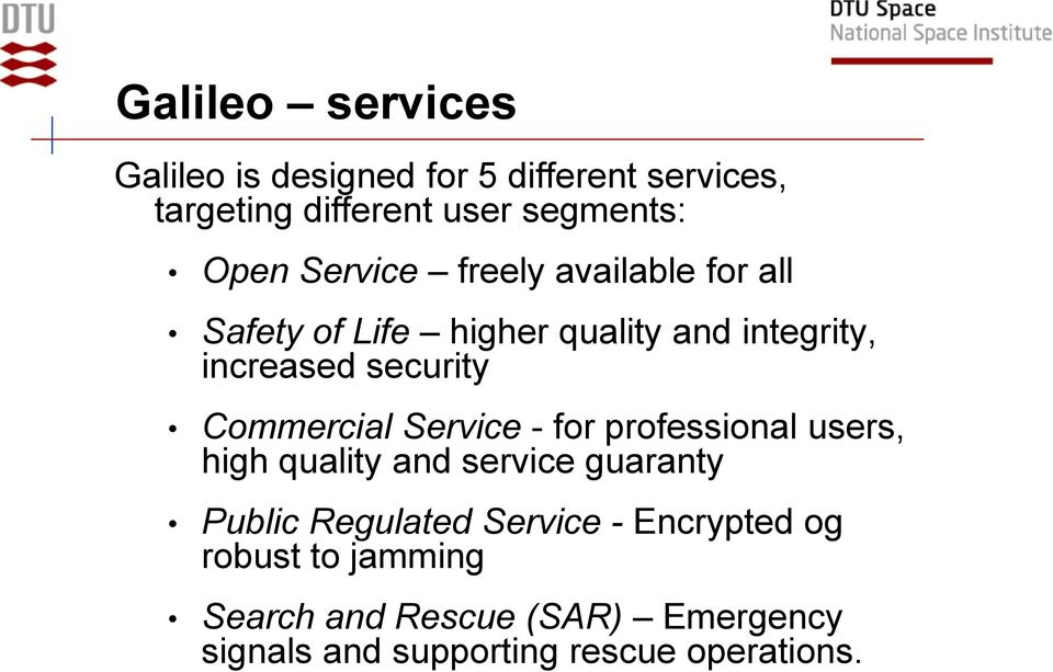 Commercial Service - for professional users, high quality and service guaranty Public Regulated