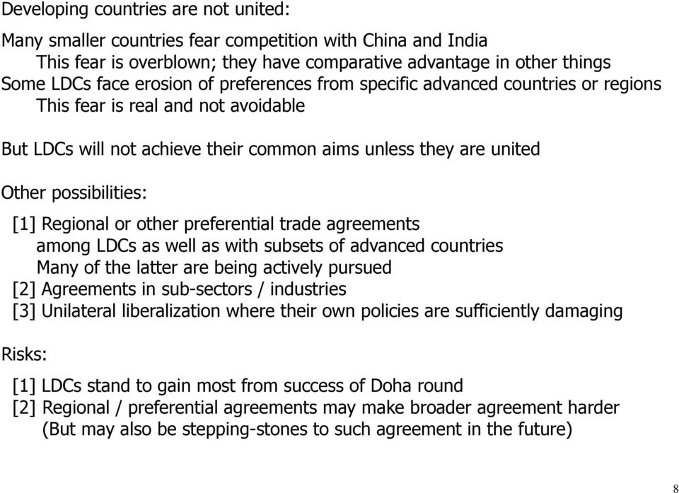 other preferential trade agreements among LDCs as well as with subsets of advanced countries Many of the latter are being actively pursued [2] Agreements in sub-sectors / industries [3] Unilateral