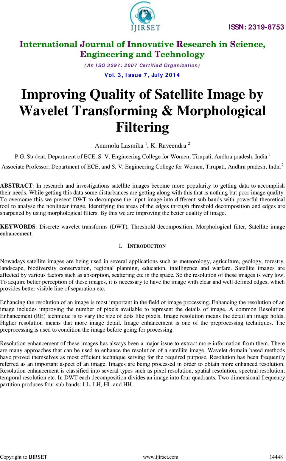 Engineering College for Women, Tirupati, Andhra pradesh, India 2 ABSTRACT: In research and investigations satellite images become more popularity to getting data to accomplish their needs.