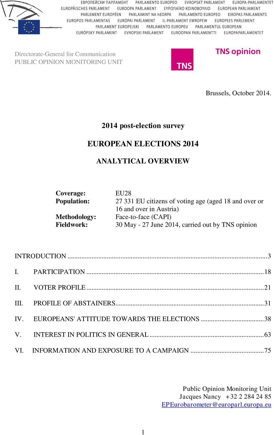 16 and over in Austria) Face-to-face (CAPI) 30 May - 27 June 2014, carried out by TNS opinion INTRODUCTION... 3 I. PARTICIPATION... 18 II. VOTER PROFILE... 21 III.