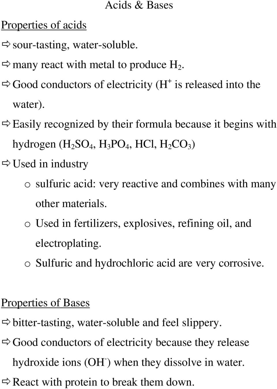 many other materials. o Used in fertilizers, explosives, refining oil, and electroplating. o Sulfuric and hydrochloric acid are very corrosive.