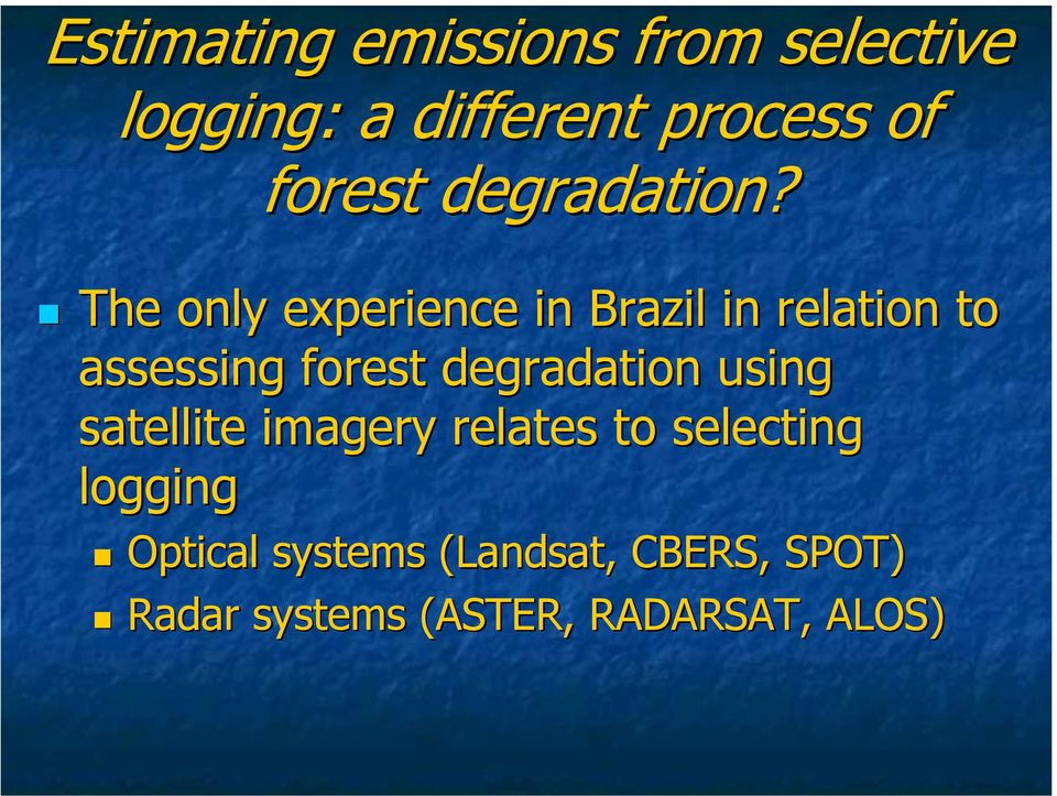 The only experience in Brazil in relation to assessing forest degradation