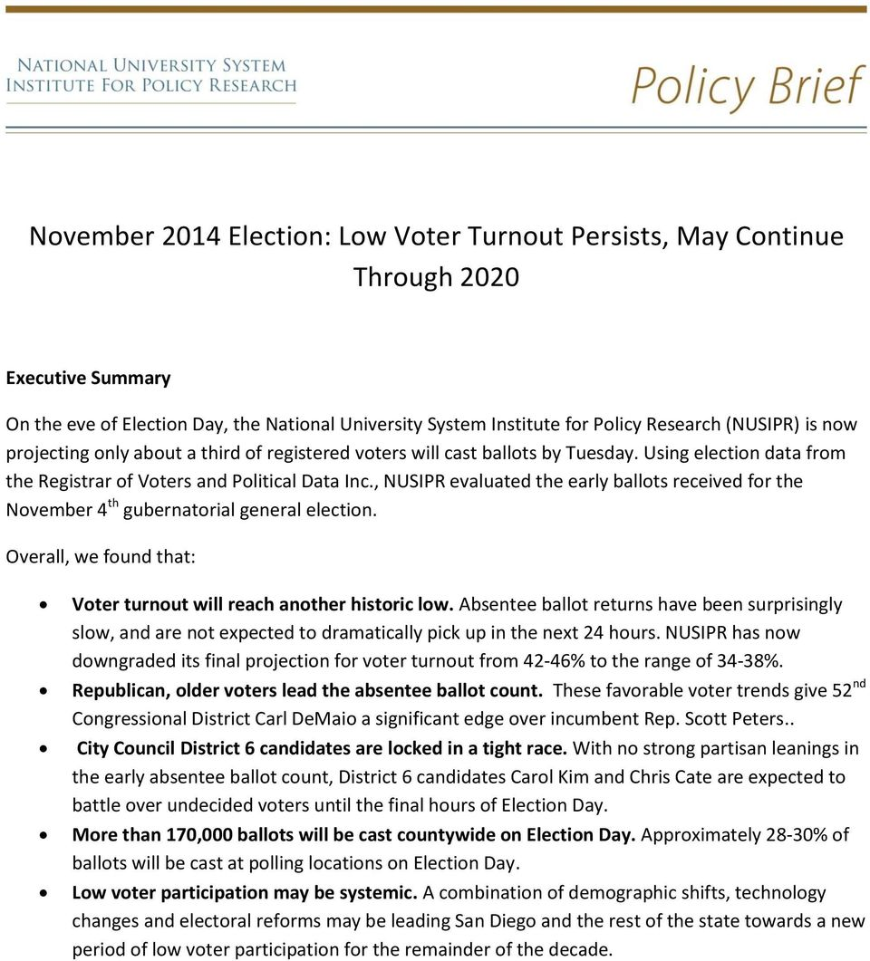 , NUSIPR evaluated the early ballots received for the November 4 th gubernatorial general election. Overall, we found that: Voter turnout will reach another historic low.