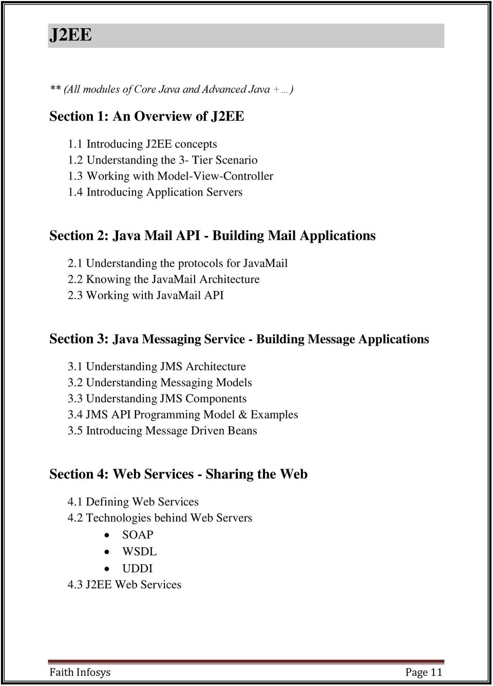 3 Working with JavaMail API Section 3: Java Messaging Service - Building Message Applications 3.1 Understanding JMS Architecture 3.2 Understanding Messaging Models 3.3 Understanding JMS Components 3.