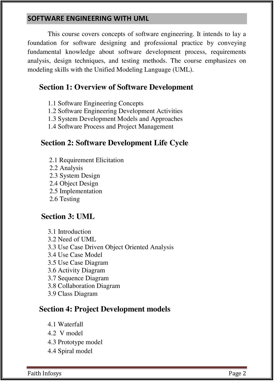 testing methods. The course emphasizes on modeling skills with the Unified Modeling Language (UML). Section 1: Overview of Software Development 1.1 Software Engineering Concepts 1.
