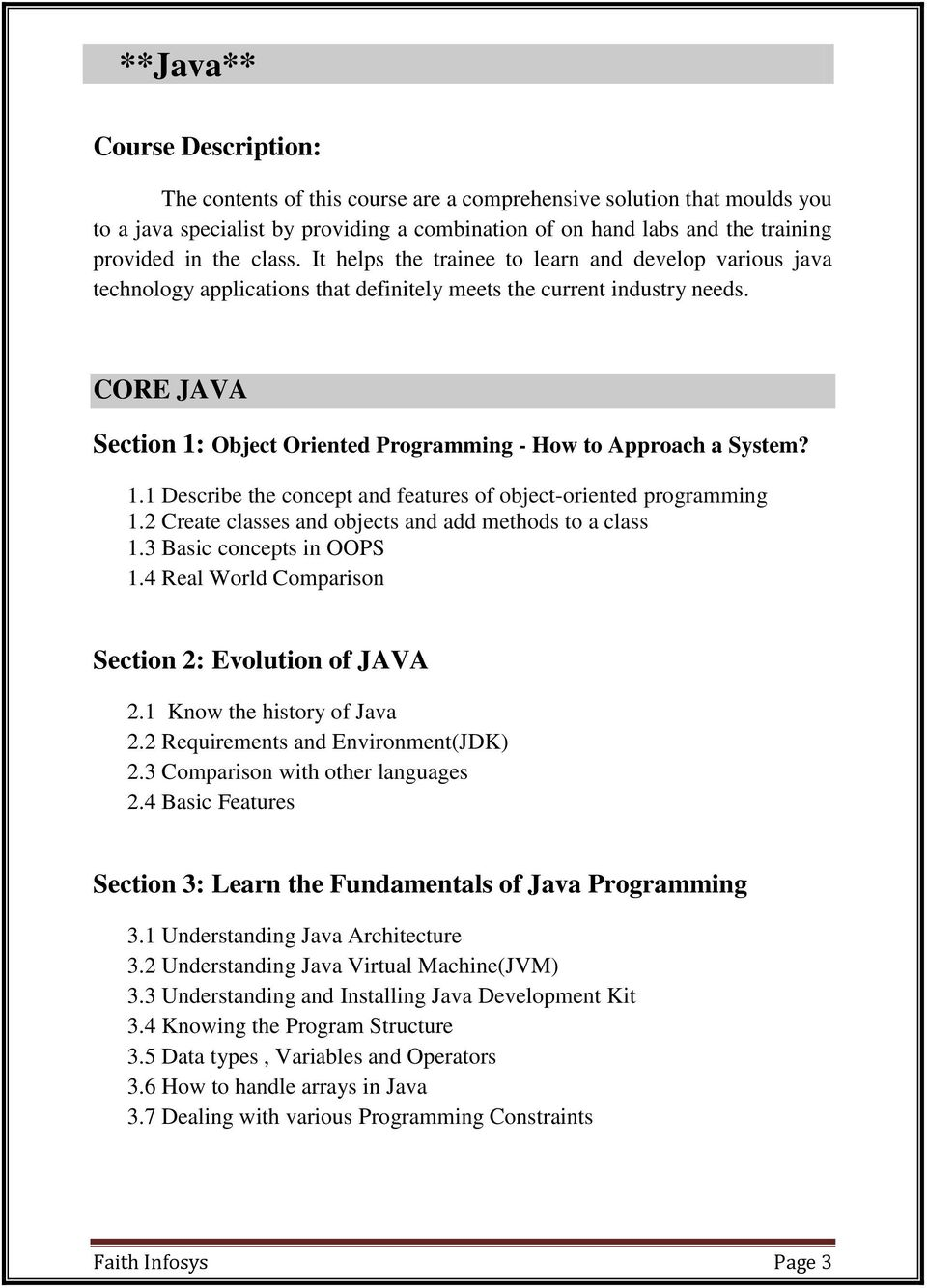 CORE JAVA Section 1: Object Oriented Programming - How to Approach a System? 1.1 Describe the concept and features of object-oriented programming 1.