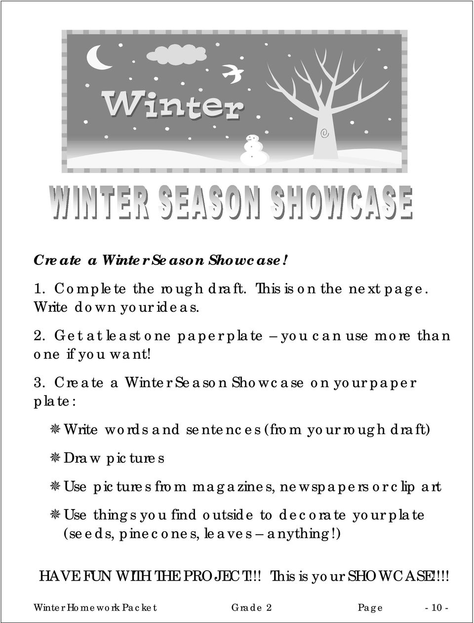 Create a Winter Season Showcase on your paper plate: Write words and sentences (from your rough draft) Draw pictures Use pictures from