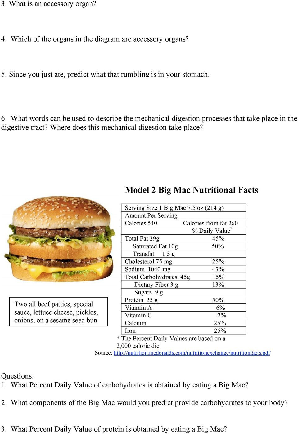 Two all beef patties, special sauce, lettuce cheese, pickles, onions, on a sesame seed bun Model 2 Big Mac Nutritional Facts Serving Size 1 Big Mac 7.