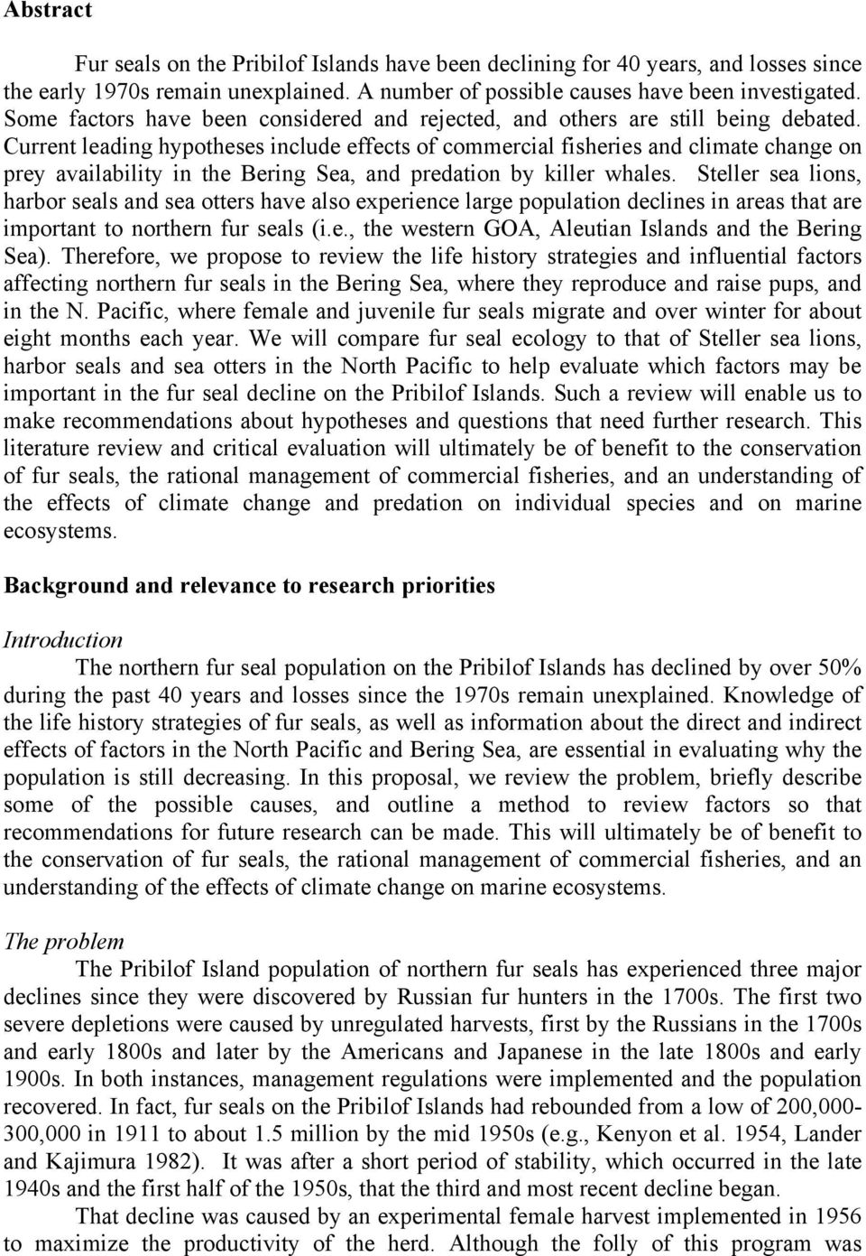 an analysis of four hypotheses to explain the effects of wolf predation In this study we tested the limiting effect and density de- pendence of wolf  ence  of wolf predation for all four species by regressing recruitment  we tested the  hypothesis that the prey biomass determined  explained the continued decline  in recruitment of sheep 9–21 months of age (table 7) but in the analysis of the.