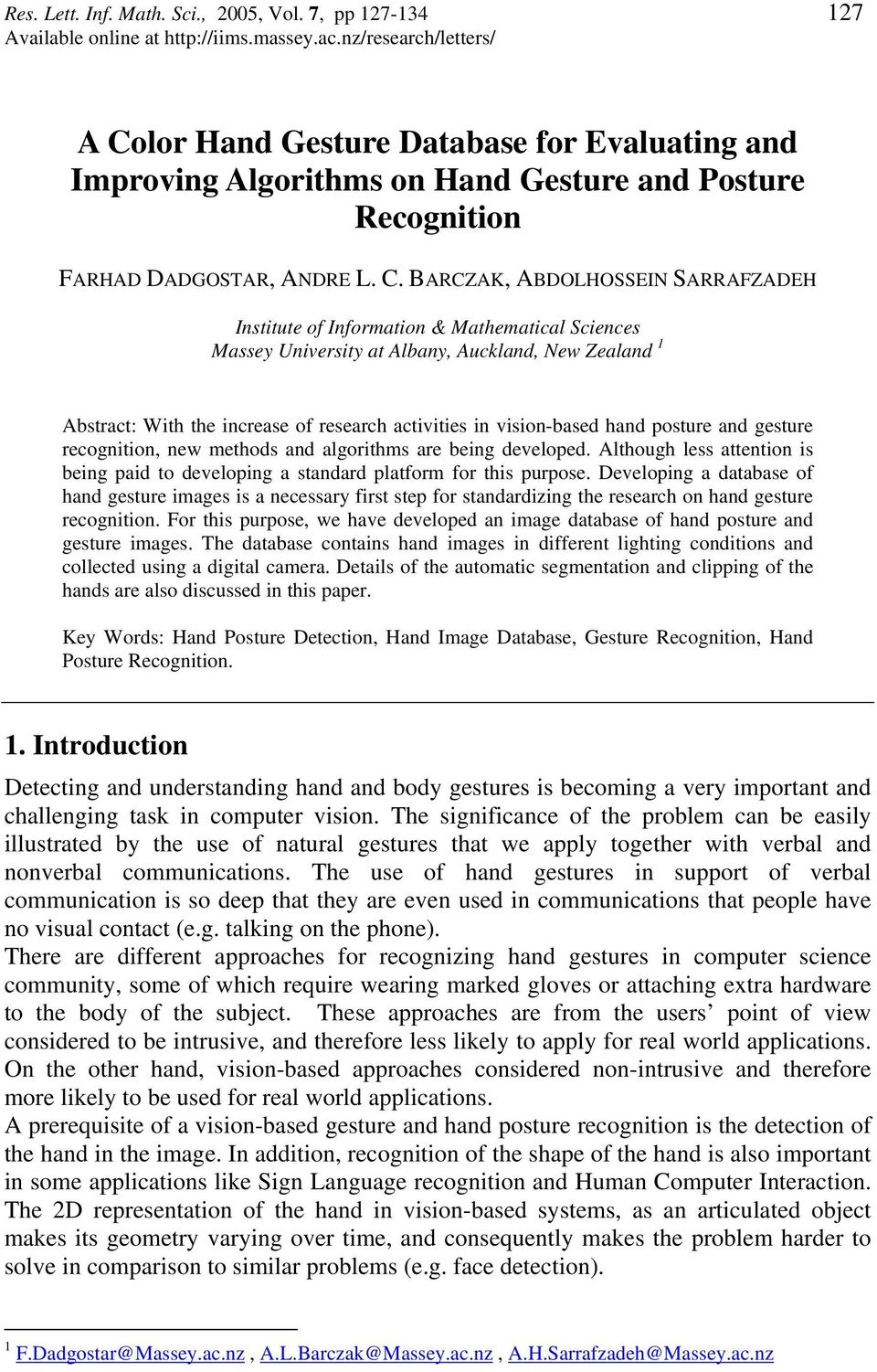 lor Hand Gesture Database for Evaluating and Improving Algorithms on Hand Gesture and Posture Recognition FARHAD DADGOSTAR, ANDRE L. C.