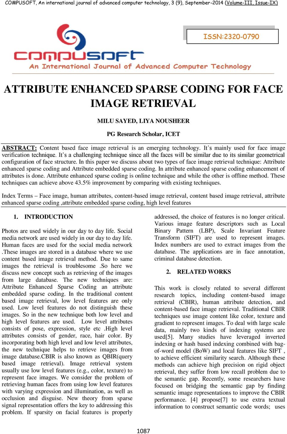 In this paper we discuss about two types of face image retrieval technique: Attribute enhanced sparse coding and Attribute embedded sparse coding.