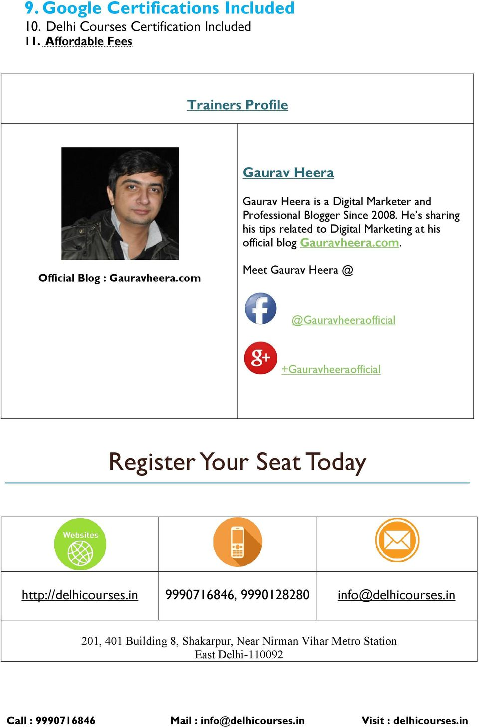 He s sharing his tips related to Digital Marketing at his official blog Gauravheera.com. Official Blog : Gauravheera.