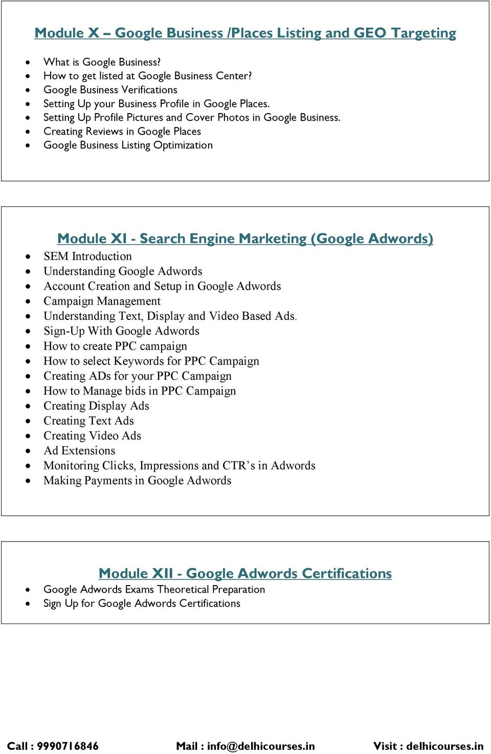 Creating Reviews in Google Places Google Business Listing Optimization Module XI - Search Engine Marketing (Google Adwords) SEM Introduction Understanding Google Adwords Account Creation and Setup in