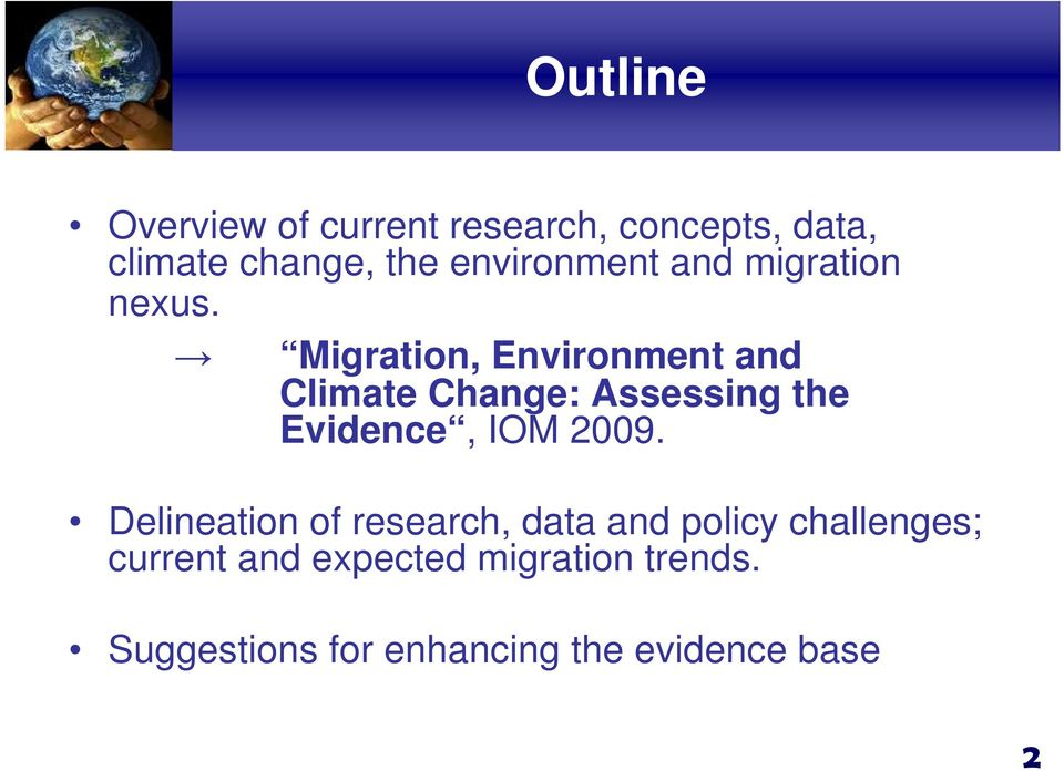 Migration, Environment and Climate Change: Assessing the Evidence, IOM 2009.