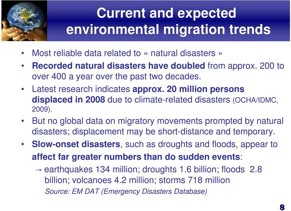 But no global data on migratory movements prompted by natural disasters; displacement may be short-distance and temporary.