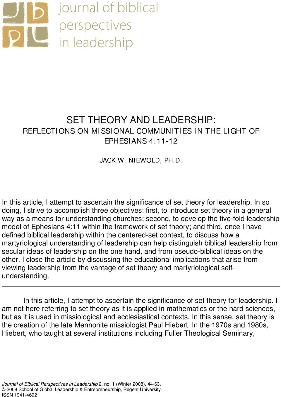 Ephesians 4:11 within the framework of set theory; and third, once I have defined biblical leadership within the centered-set context, to discuss how a martyriological understanding of leadership can