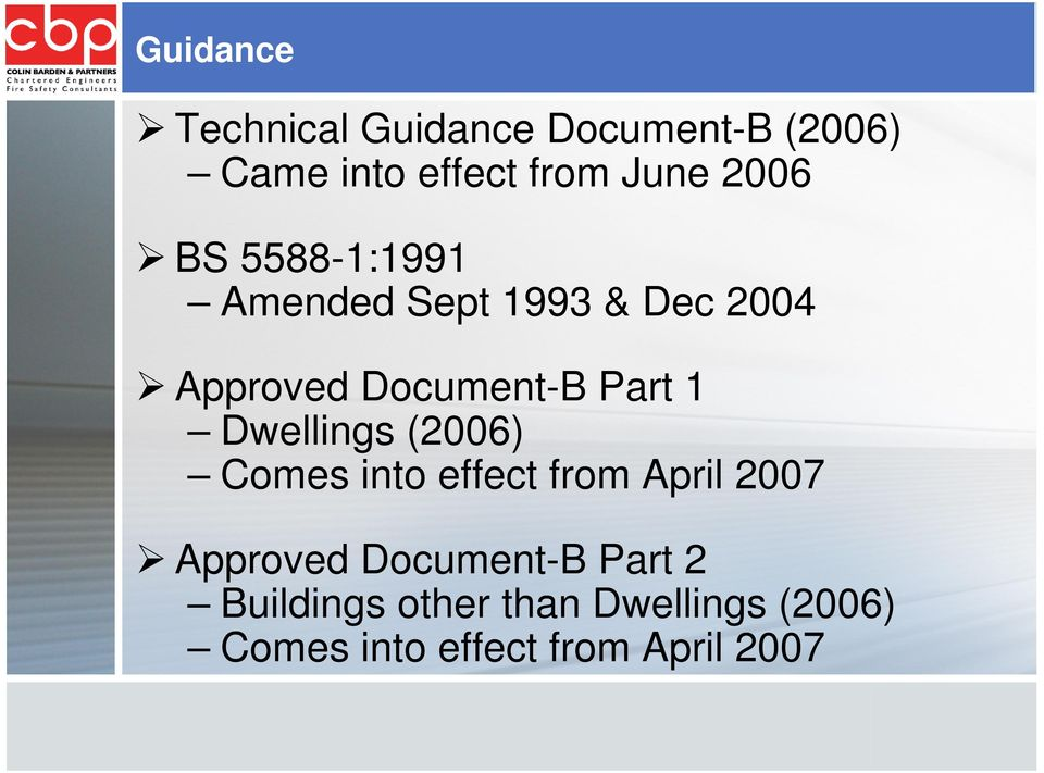 1 Dwellings (2006) Comes into effect from April 2007 Approved Document-B