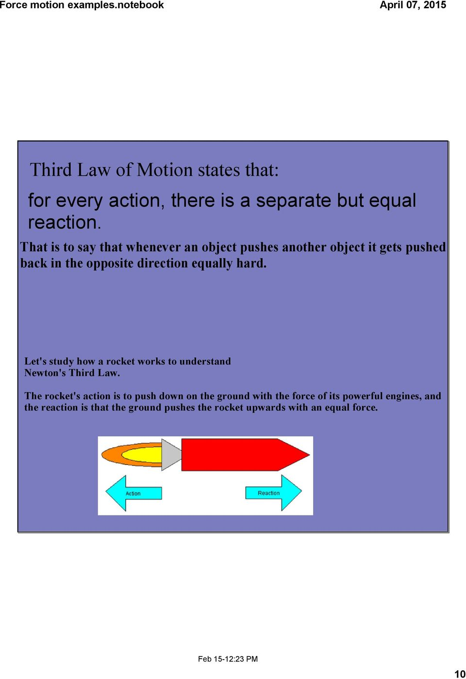 hard. Let's study how a rocket works to understand Newton's Third Law.