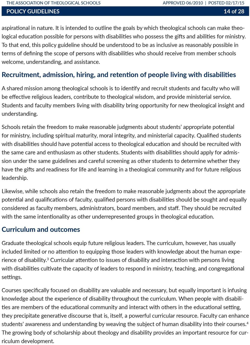 To that end, this policy guideline should be understood to be as inclusive as reasonably possible in terms of defining the scope of persons with disabilities who should receive from member schools