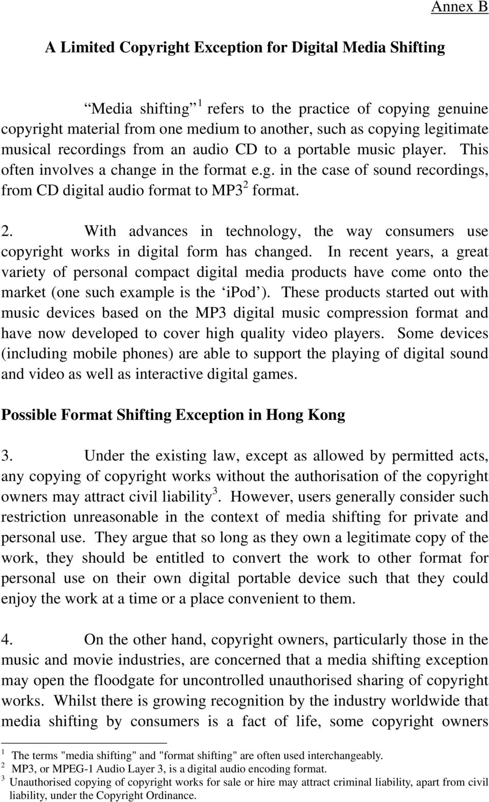 format. 2. With advances in technology, the way consumers use copyright works in digital form has changed.