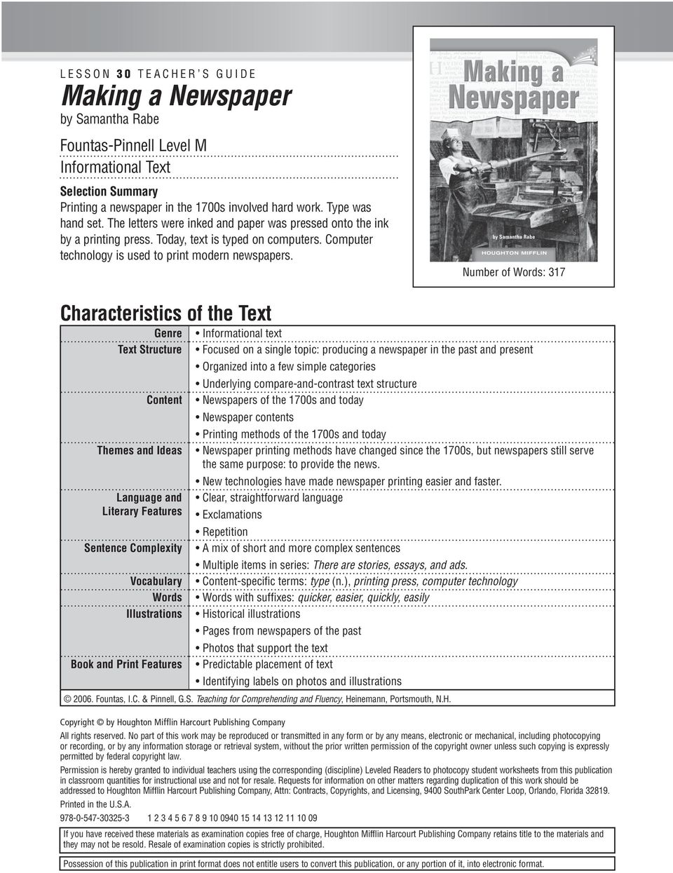 Number of Words: 317 Characteristics of the Text Genre Informational text Text Structure Focused on a single topic: producing a newspaper in the past and present Organized into a few simple