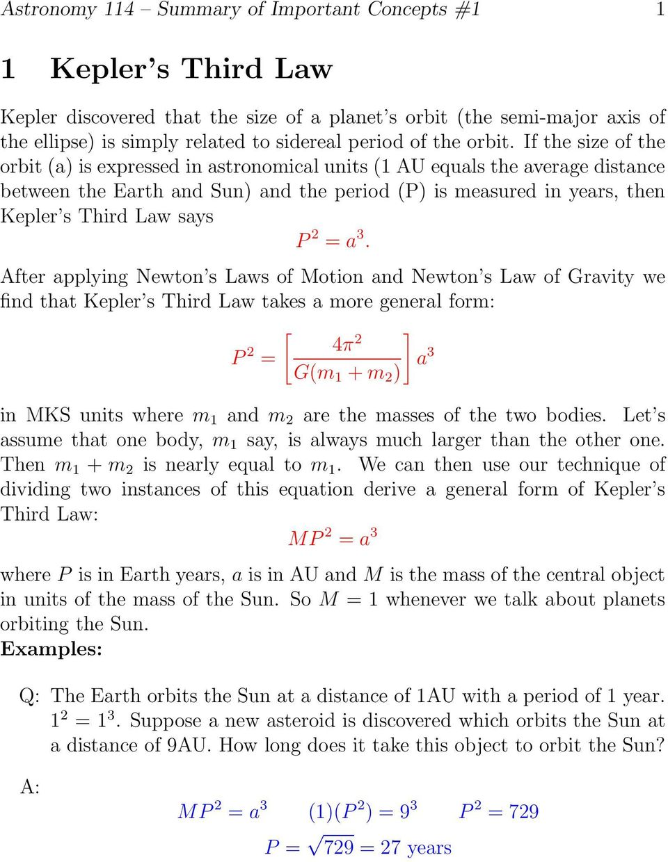 If the size of the orbit (a) is expressed in astronomical units (1 AU equals the average distance between the Earth and Sun) and the period (P) is measured in years, then Kepler s Third Law says P 2