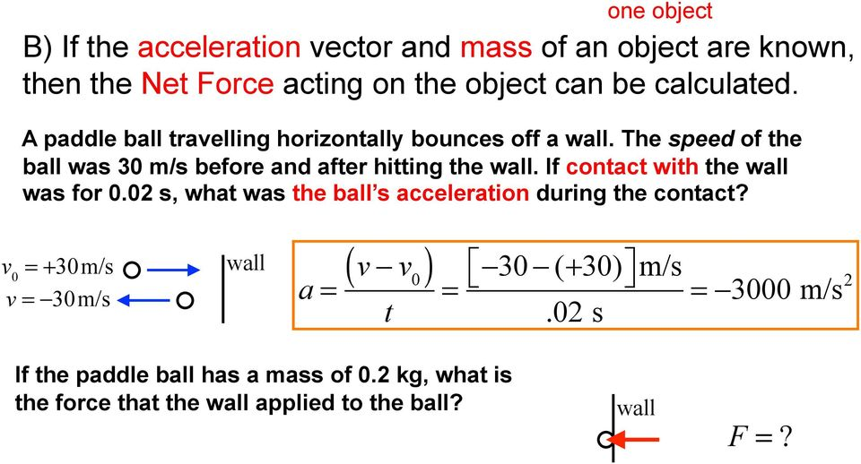 If contact with the wall was for 0.02 s, what was the ball s acceleration during the contact?