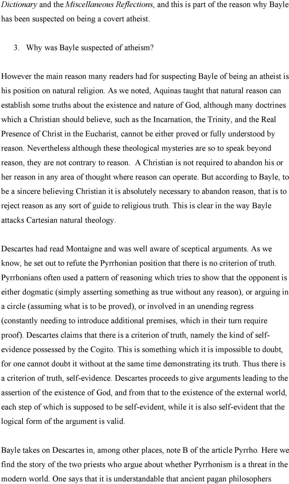 As we noted, Aquinas taught that natural reason can establish some truths about the existence and nature of God, although many doctrines which a Christian should believe, such as the Incarnation, the