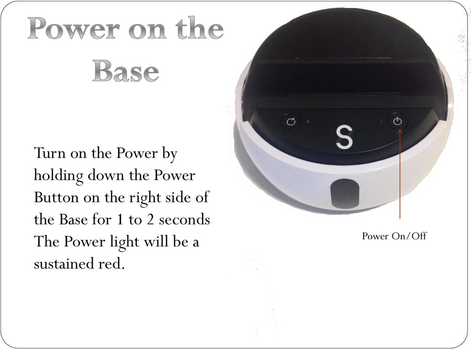 Base for 1 to 2 seconds The Power